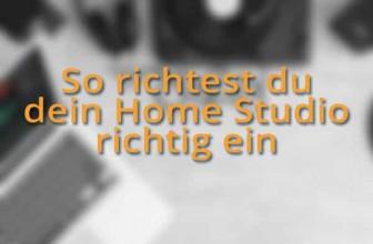 So richtest du dein Home Studio richtig ein